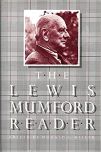 The Lewis Mumford Reader Edited by Donald Miller